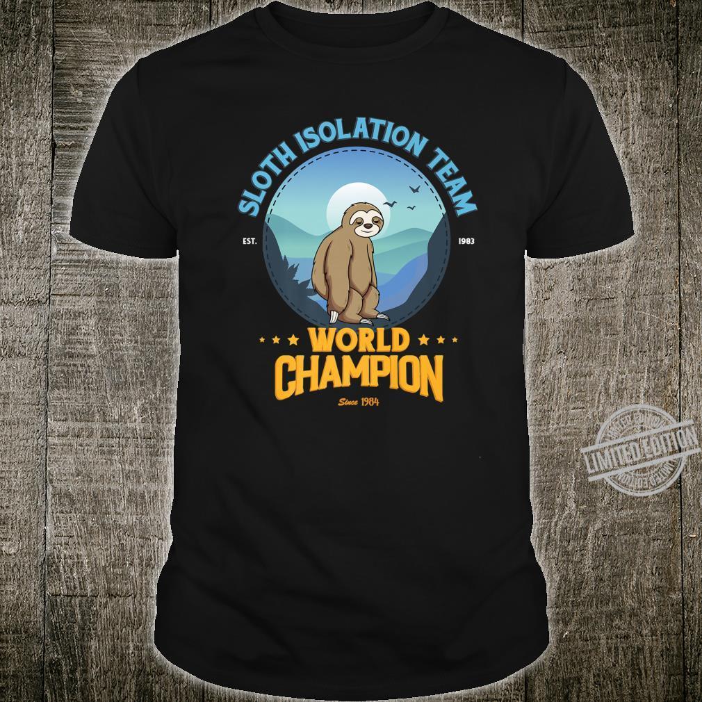 Sloth Isolation Team, Sloth World Champion Shirt