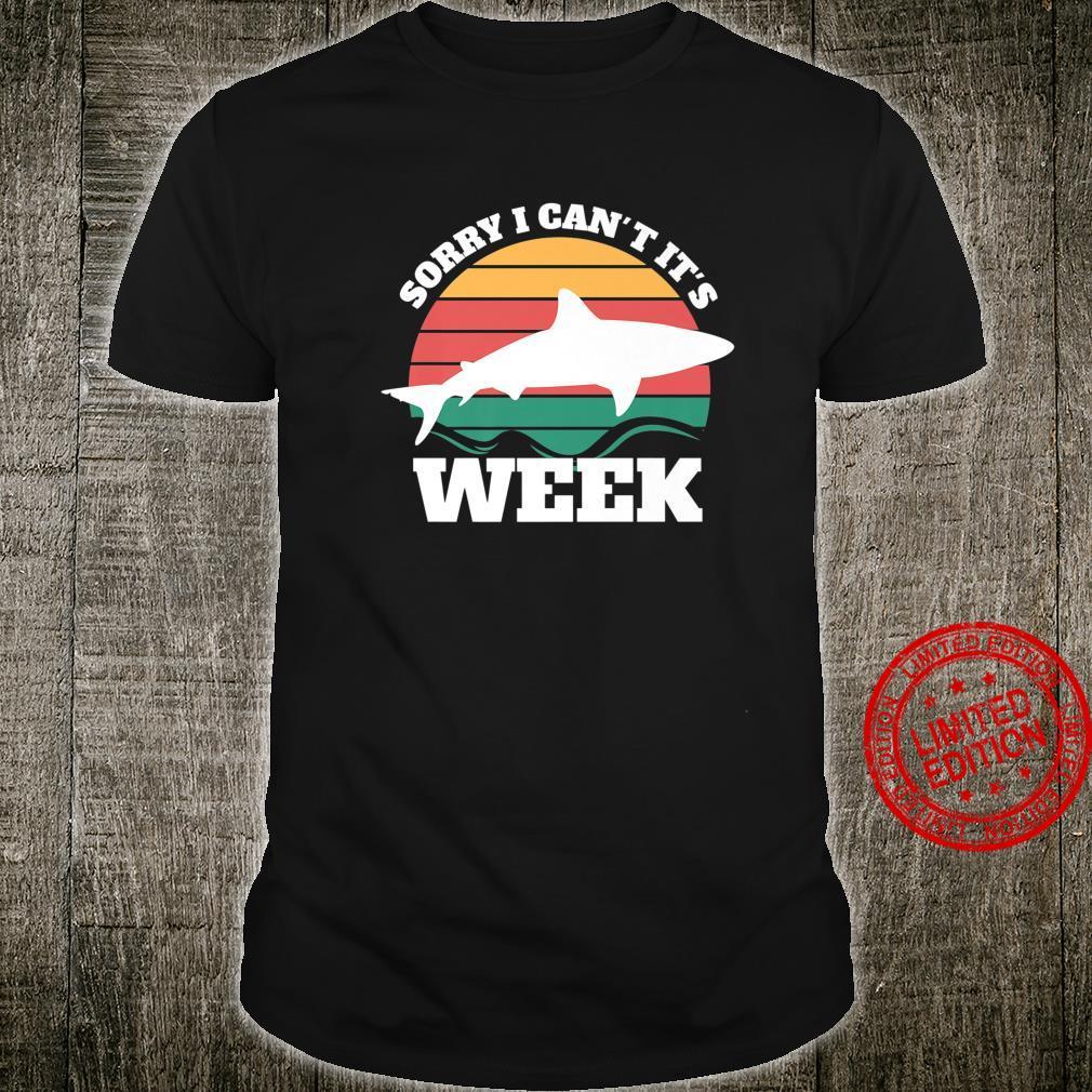 Sorry i can't it's Week Shirt Vintage Shark Shirt