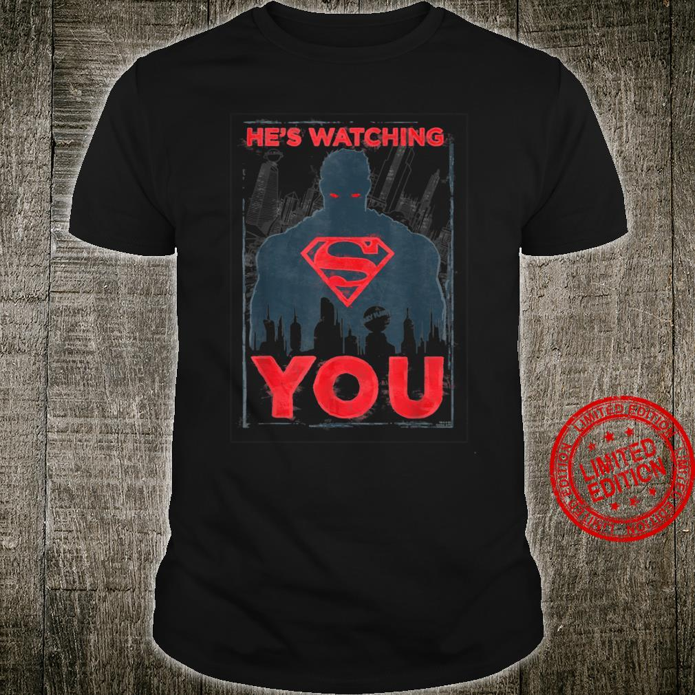 Superman He's Watching You Shirt