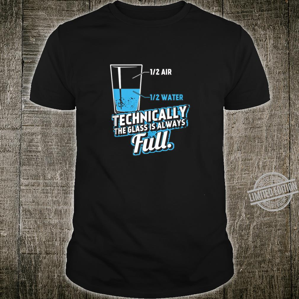 Technically the Glass is always full Science Geek Nerd Shirt