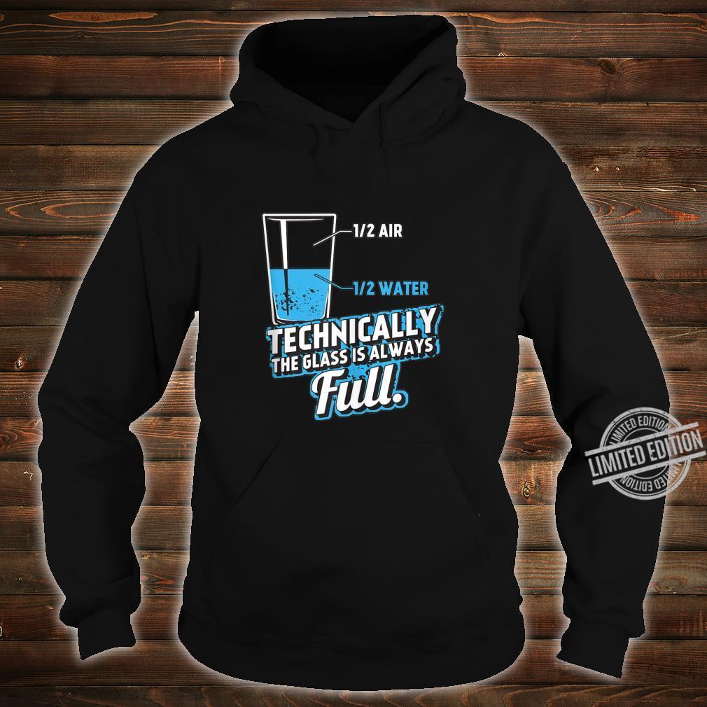 Technically the Glass is always full Science Geek Nerd Shirt hoodie