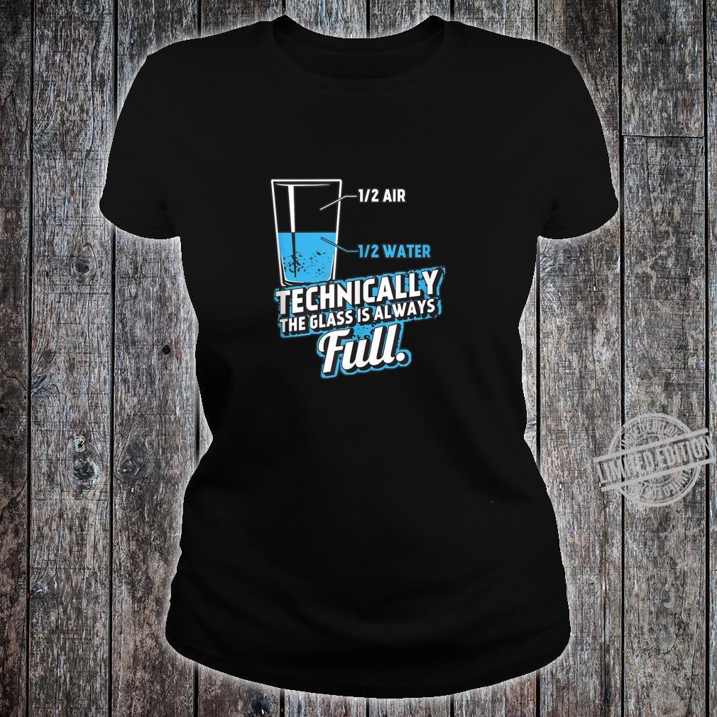 Technically the Glass is always full Science Geek Nerd Shirt ladies tee