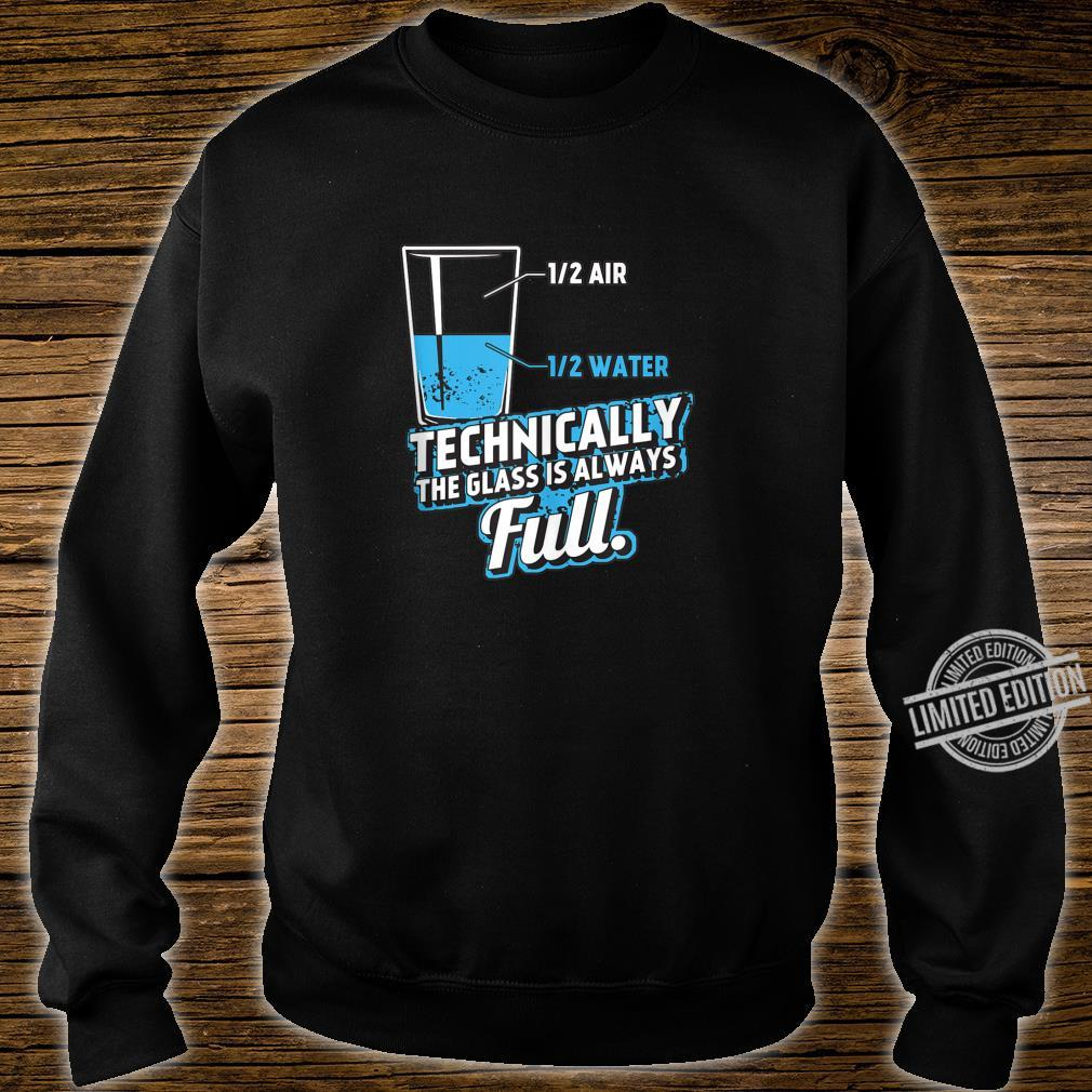 Technically the Glass is always full Science Geek Nerd Shirt sweater