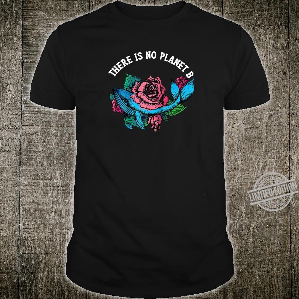 There Is No Planet B Flower Whale Earth Day Vegan Diver Shirt
