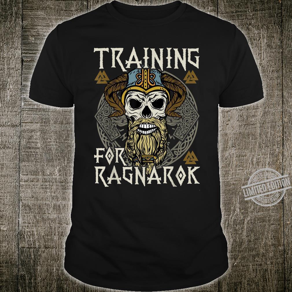 Training for Ragnarok Nordische Mythologie Krieger Geschenk Shirt