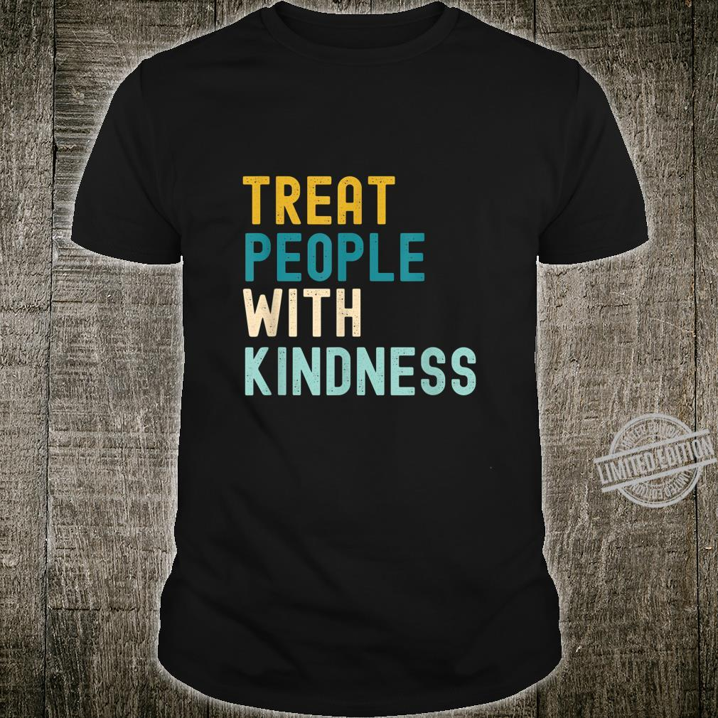 Treat people with kindness Feminism feminist saying vintage Shirt
