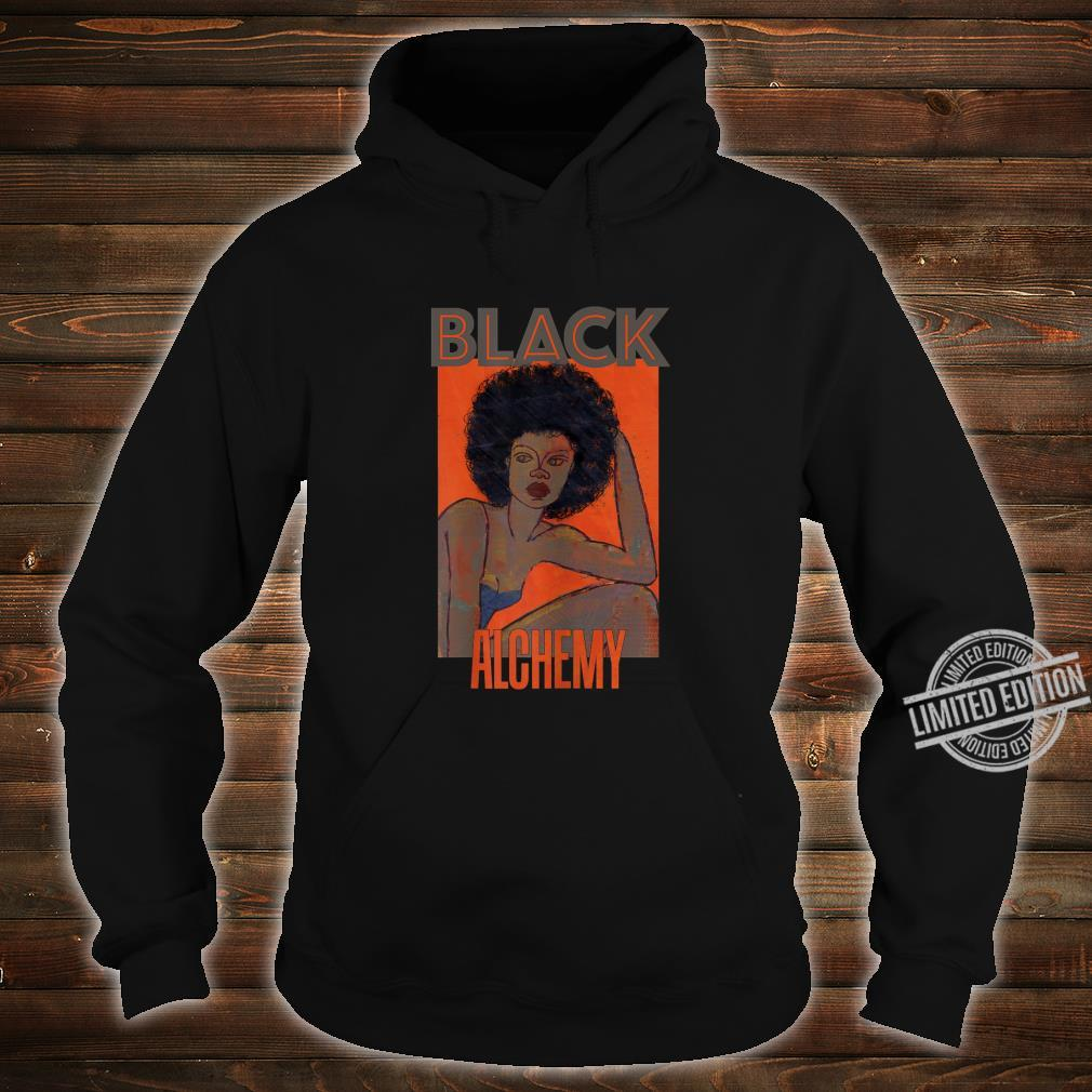 Womens Black Alchemy and Power, Afro National Hair Movement Shirt hoodie