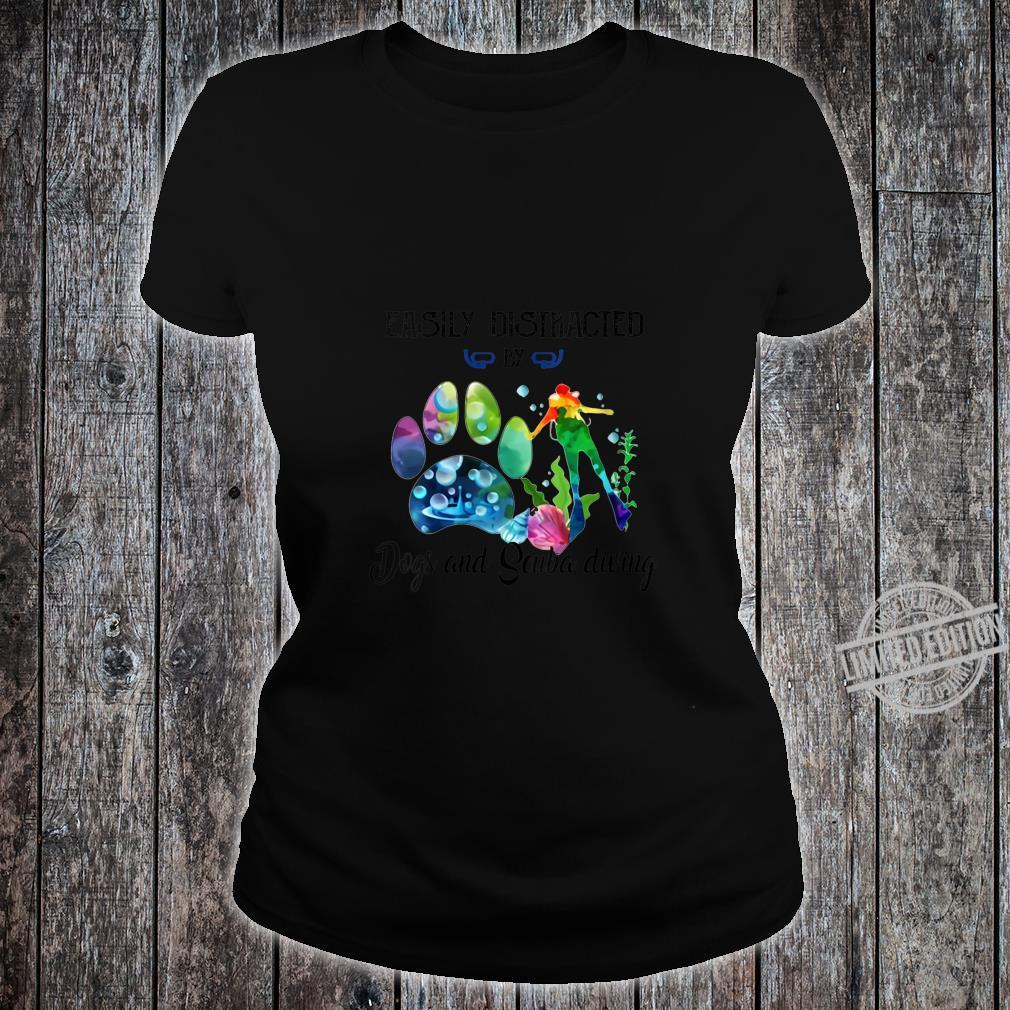 Womens Easily distracted by dogs and scuba diving Shirt ladies tee