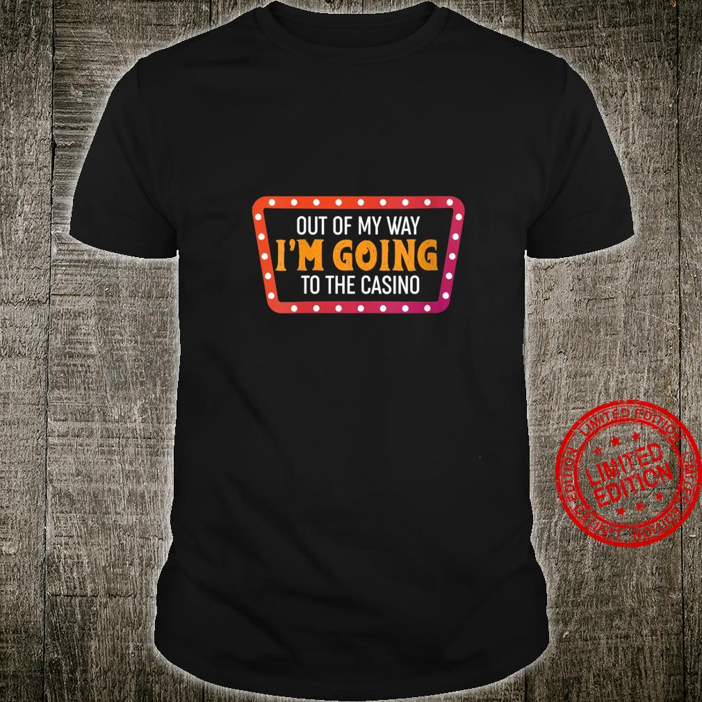 Womens Gamblers Out Of My Way I'm Going To The Casino Shirt
