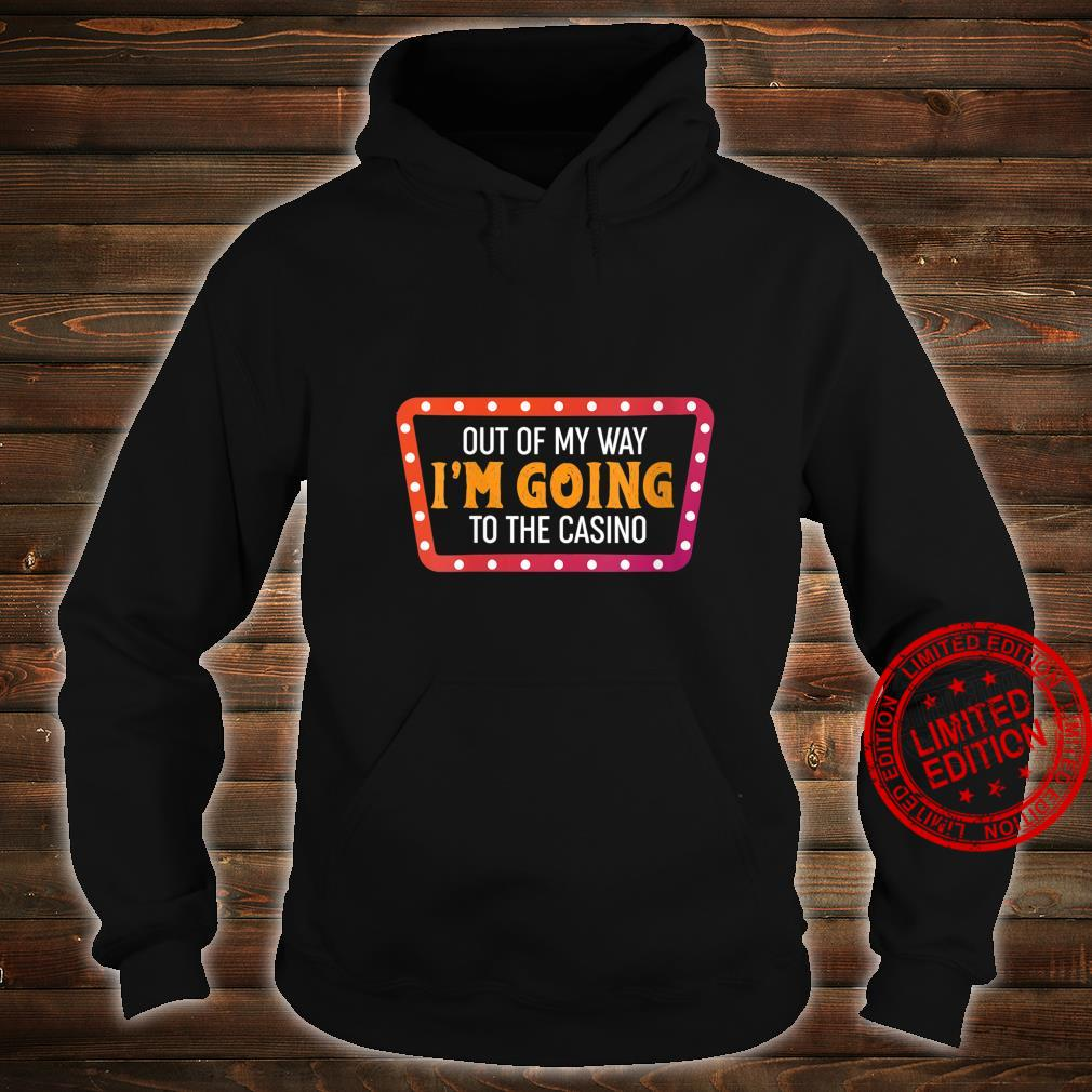 Womens Gamblers Out Of My Way I'm Going To The Casino Shirt hoodie
