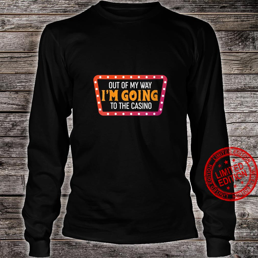 Womens Gamblers Out Of My Way I'm Going To The Casino Shirt long sleeved