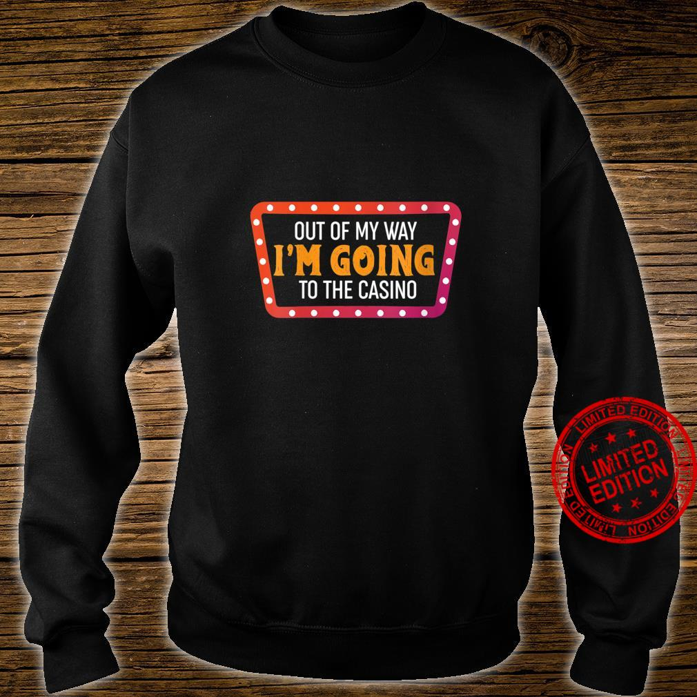 Womens Gamblers Out Of My Way I'm Going To The Casino Shirt sweater