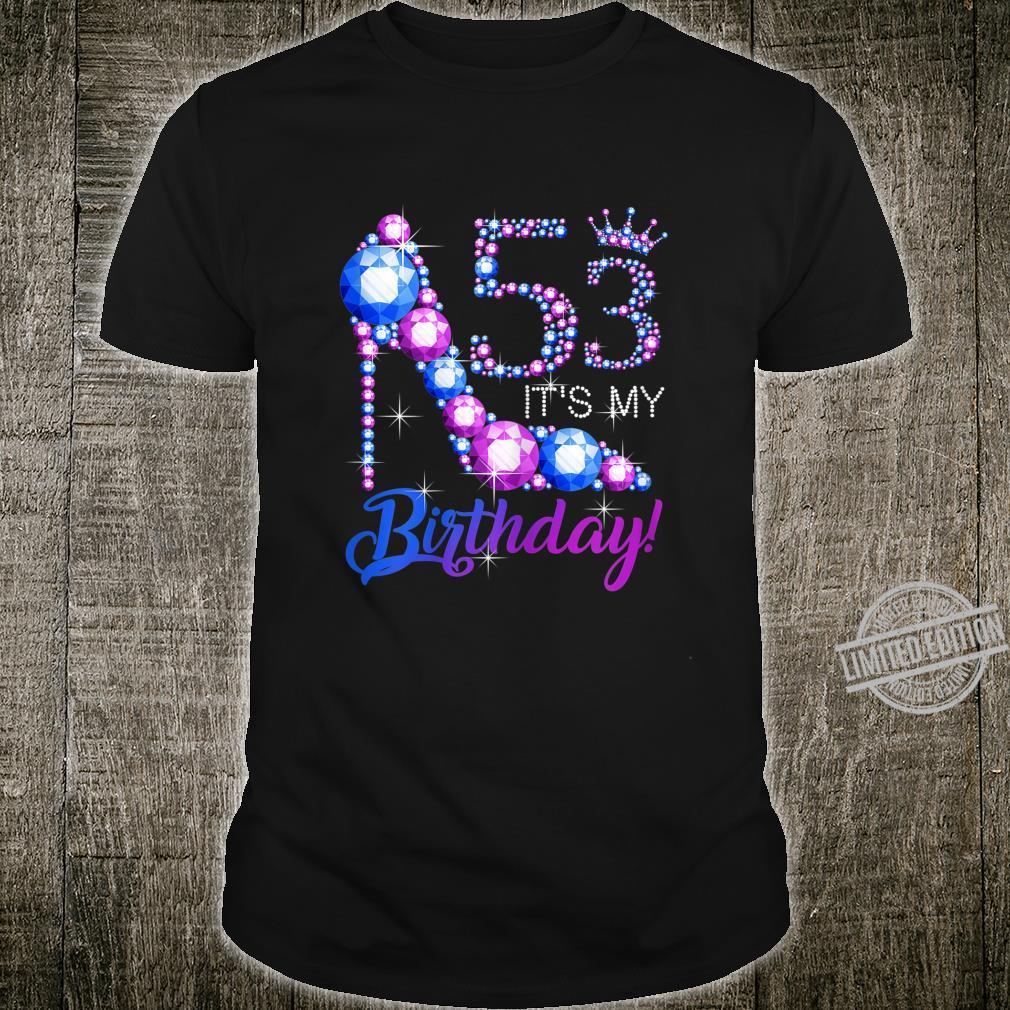 Womens It's My Birthday 53 years old 53rd Birthday Shirt