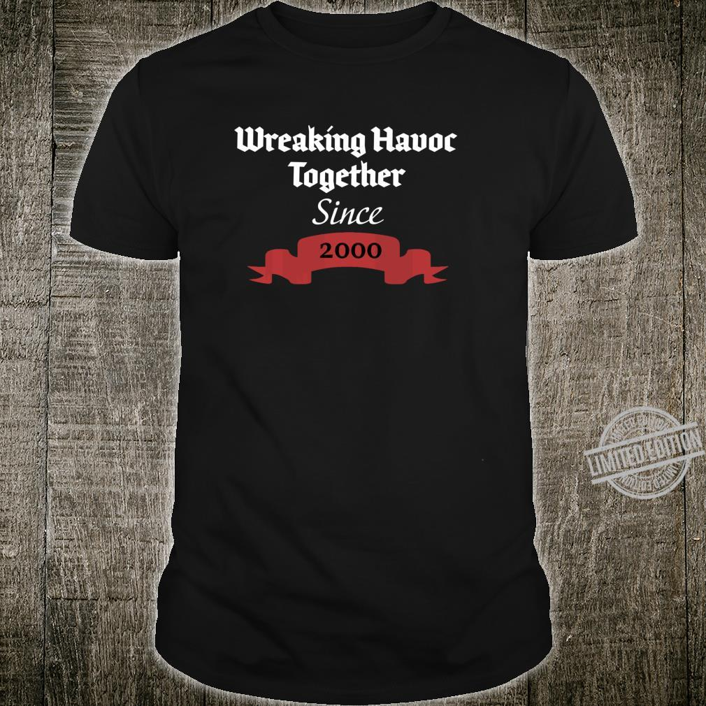 Wreaking Havoc Together Since 2000 Shirt