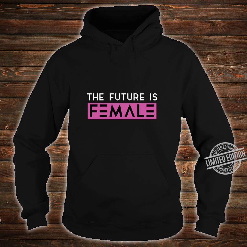 Zukunft ist weibliche Frauenrechte Langarmshirt Shirt hoodie