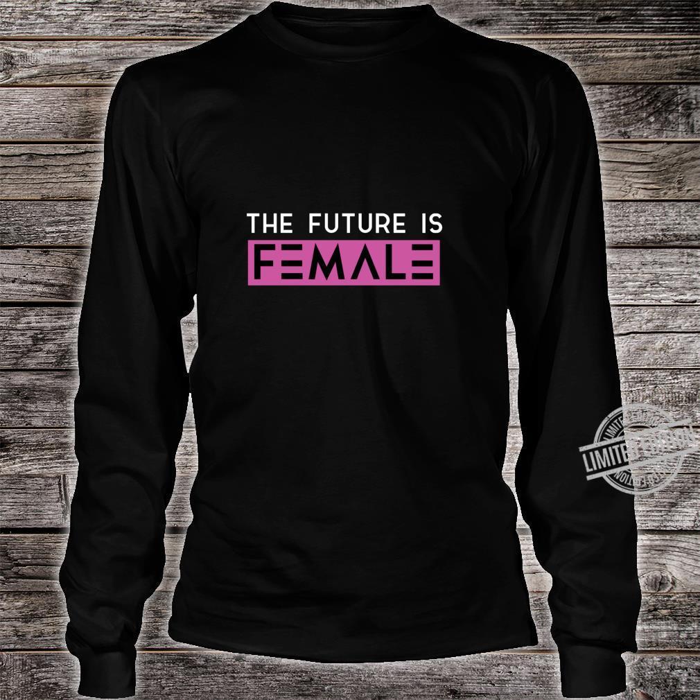 Zukunft ist weibliche Frauenrechte Langarmshirt Shirt long sleeved