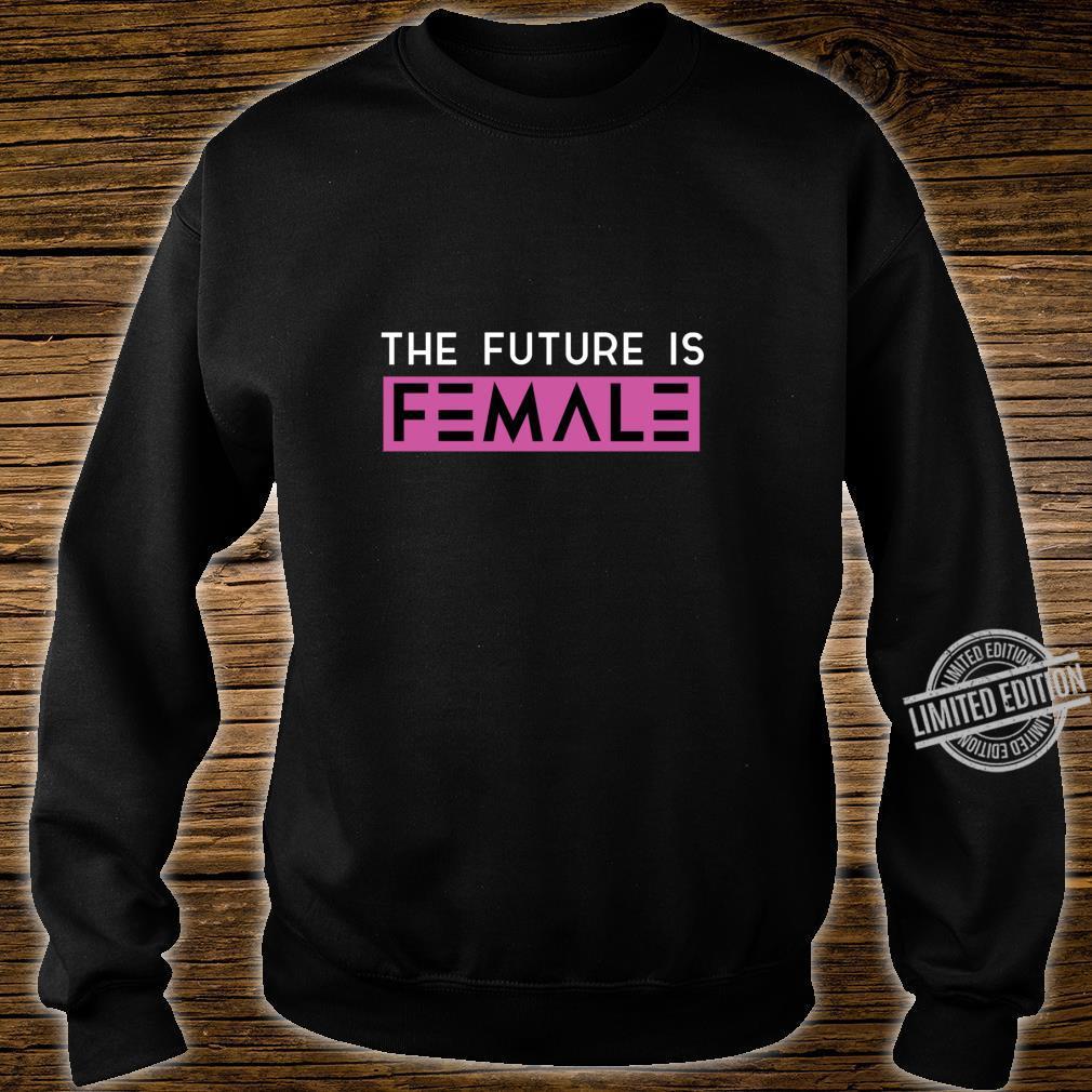 Zukunft ist weibliche Frauenrechte Langarmshirt Shirt sweater